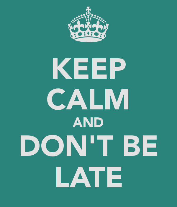 keep-calm-and-don-t-be-late